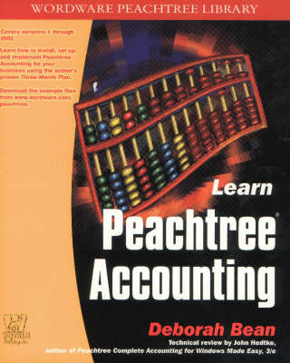 Learn Peach Tree Accounting: Configuration, Installation, and Use - Wordware Windows Applications Library