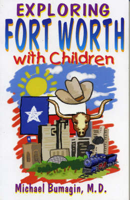 Exploring Fort Worth With Children (Paperback)