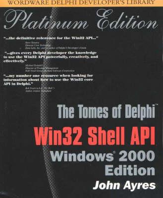Tomes of Delphi: Win 32 Shell API - Wordware Delphi Developer's Library
