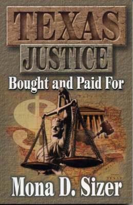 Texas Justice: Bought and Paid for (Paperback)