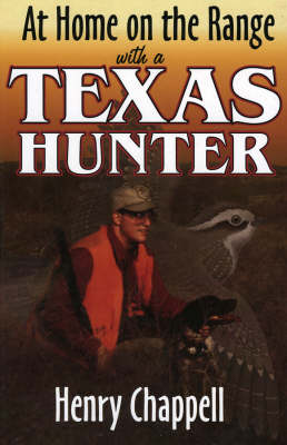 At Home on the Range with a Texas Hunter (Paperback)