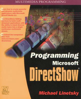 Programming Microsoft DirectShow - Multimedia Programming S. (Paperback)