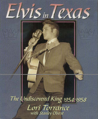Elvis In Texas: The Undiscovered King 1954-1958 (Paperback)