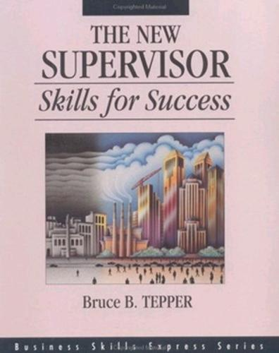The New Supervisor: Skills for Success - Business Skills Express Series (Paperback)