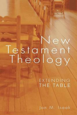 New Testament Theology: Extending the Table (Paperback)