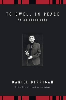 To Dwell in Peace - Daniel Berrigan Reprint (Paperback)