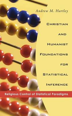 Christian and Humanist Foundations for Statistical Inference (Paperback)