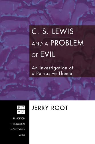 C.S. Lewis and a Problem of Evil: an Investigation of a Pervasive Theme (Paperback)