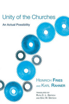 Unity of the Churches: An Actual Possibility (Paperback)