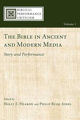 The Bible in Ancient and Modern Media: Story and Performance (Paperback)