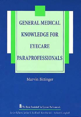 General Medical Knowledge for the Eyecare Paraprofessional - The Basic Bookshelf for Eyecare Professionals (Paperback)