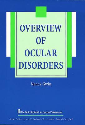 Overview of Ocular Disorders - The Basic Bookshelf for Eyecare Professionals (Paperback)