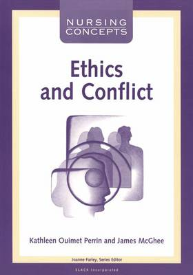 Ethics and Conflict - Nursing Concepts S. (Paperback)