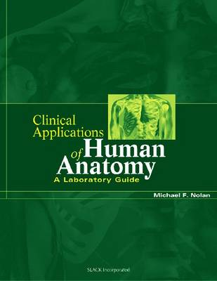 Clinical Applications of Human Anatomy: A Laboratory Guide (Paperback)