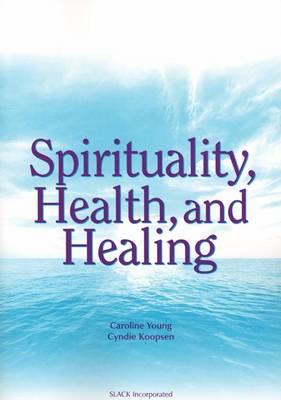 Spirituality, Health and Healing (Paperback)