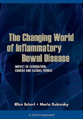 The Changing World of Inflammatory Bowel Disease: Impact of Generation, Gender, and Global Trends (Hardback)