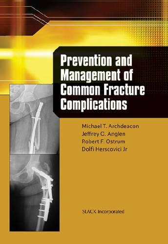 Prevention and Management of Common Fracture Complications (Hardback)