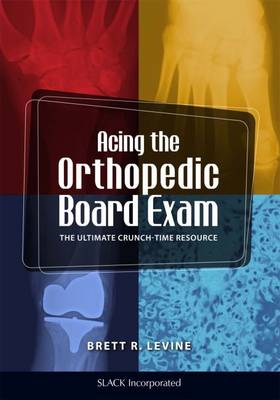 Acing the Orthopedic Board Exam: The Ultimate Crunch-Time Resource (Paperback)