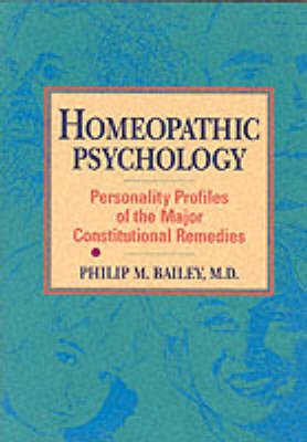 Homeopathic Psychology: Personalities of the Major Constitutional Remedies (Paperback)