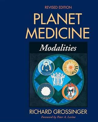 Planet Medicine: Modalities (Paperback)