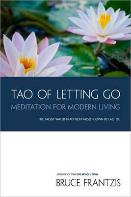 Tao Of Letting Go (Paperback)