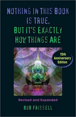 Nothing In This Book Is True, Revised (Paperback)