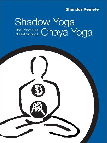 Shadow Yoga, Chaya Yoga (Paperback)