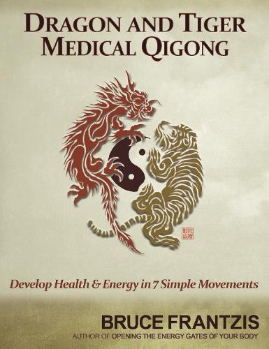 Dragon And Tiger Medical Qigong (Paperback)