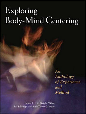 Exploring Body-Mind Centering (Paperback)