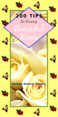 200 Tips for Growing Beautiful Roses (Paperback)