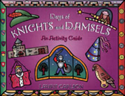 Days of Knights and Damsels: An Activity Guide (Paperback)