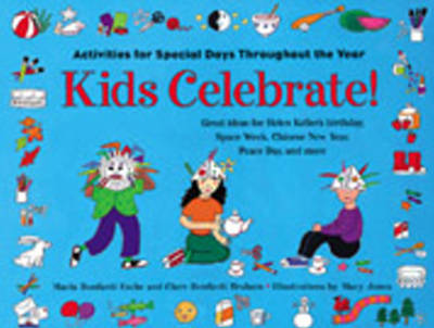 Kids Celebrate!: Activities for Special Days Throughout the Year (Paperback)