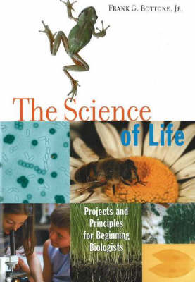 The Science of Life: Projects and Principles for Beginning Biologists (Paperback)