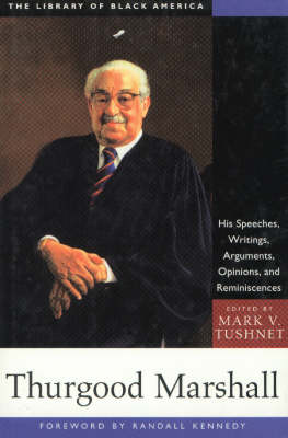 Thurgood Marshall: His Speeches, Writings, Arguments, Opinions & Reminiscences (Hardback)