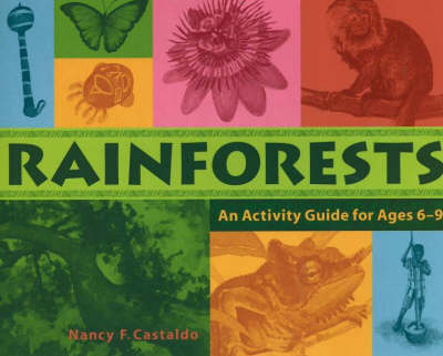 Rainforests: An Activity Guide for Ages 6-9 (Paperback)
