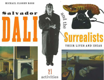 Salvador Dali and the Surrealists: Their Lives and Ideas, 21 Activities (Paperback)