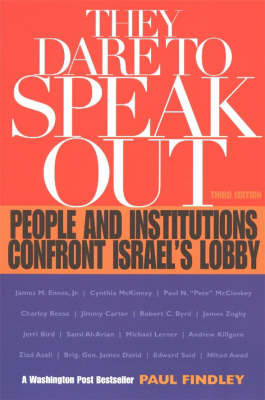 They Dare to Speak Out: People and Institutions Confront Israel's Lobby (Paperback)