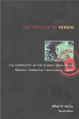 Politics of Heroin, New Edn****o/p (Paperback)
