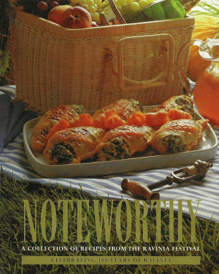 Noteworthy: A Collection of Recipes From the Ravinia Festival (Paperback)