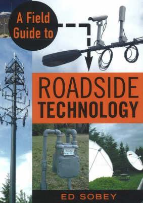A Field Guide to Roadside Technology (Paperback)