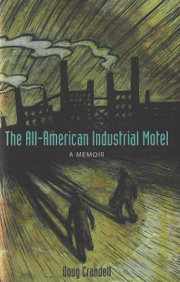 The All-American Industrial Motel: A Memoir (Hardback)