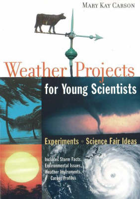 Weather Projects for Young Scientists: Experiments and Science Fair Ideas (Paperback)