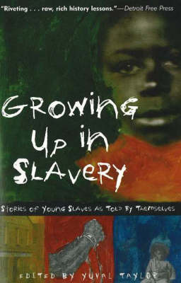 Growing Up in Slavery: Stories of Young Slaves as Told by Themselves (Paperback)