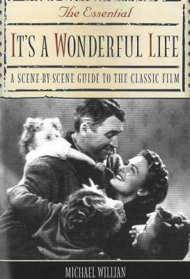 The Essential It's a Wonderful Life: A Scene-By-Scene Guide to the Classic Film (Paperback)