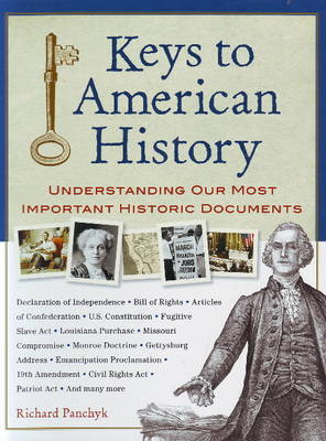Keys to American History: Understanding Our Most Important Historic Documents (Hardback)