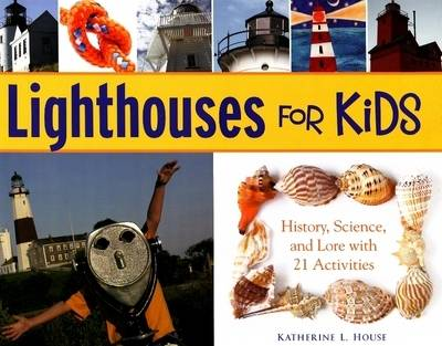Lighthouses for Kids: History, Science, and Lore with 21 Activities (Paperback)