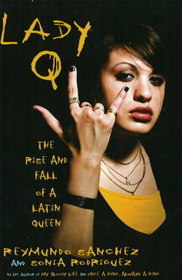 Lady Q: The Rise and Fall of a Latin Queen (Hardback)