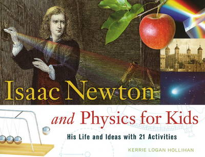 Isaac Newton and Physics for Kids: His Life and Ideas with 21 Activities (Paperback)