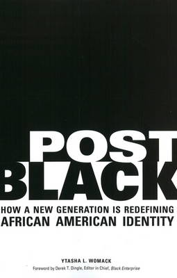 Post Black: How a New Generation Is Redefining African American Identity (Paperback)