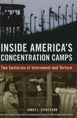 Inside America's Concentration Camps: Two Centuries of Internment and Torture (Hardback)